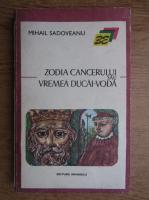 Mihail Sadoveanu - Zodia cancerului sau vremea Ducai-Voda