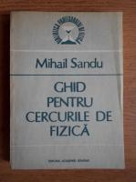 Mihail Sandu - Ghid pentru cercurile de fizica