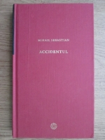 Anticariat: Mihail Sebastian - Accidentul