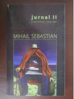 Mihail Sebastian - Jurnal II. Jurnal indirect 1926-1945