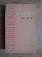 Mihail Sebastian - Opere alese (volumul 1)