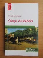 Mihail Sebastian - Orasul cu salcami
