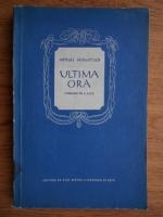 Anticariat: Mihail Sebastian - Ultima ora. Comedie in trei acte