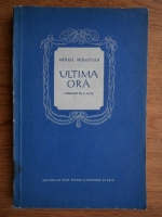 Mihail Sebastian - Ultima ora. Comedie in trei acte