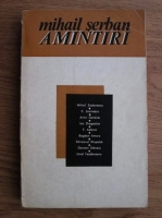 Mihail Serban - Amintiri