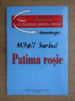 Anticariat: Mihail Sorbul - Patima rosie