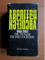 Mihail Straje - Dictionar de pseudonime