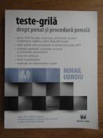 Mihail Udroiu - Drept penal si procedura penala. Teste grila (2017)