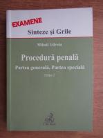 Mihail Udroiu - Procedura penala, partea generala, partea speciala. Sinteze si grile (2011)