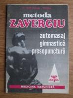 Anticariat: Mihail Zavergiu-Theodoru - Metoda Zavergiu. Automasaj, gimnastica, presopunctura