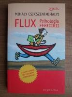 Anticariat: Mihaly Csikszentmihalyi - Flux. Psihologia fericirii