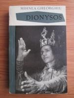 Mihnea Gheorghiu - Dionysos