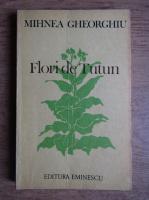 Mihnea Gheorghiu - Flori de tutun