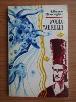 Mihnea Gheorghiu - Zodia taurului