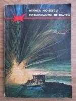Mihnea Moisescu - Cosmonautul de piatra