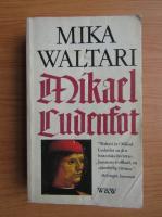 Anticariat: Mika Waltari - Mikael Ludenfot