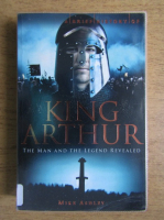Mike Ashley - King Arthur. The man and the legend revealed