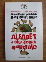 Anticariat: Mike Haskins, Clive Whichelow - Alfabet al stupizeniei mondiale
