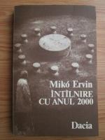 Miko Ervin - Intalnire cu anul 2000