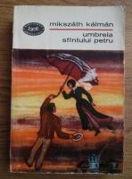 Anticariat: Mikszath Kalman - Umbrela Sfantului Petru