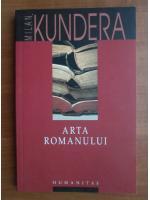 Milan Kundera - Arta romanului