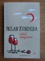 Anticariat: Milan Kundera - Iubiri caraghioase