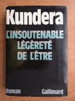 Milan Kundera - L'insoutenable legerete de l'etre