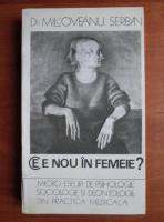 Milcoveanu Serban - Ce e nou in femeie?