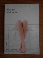 Anticariat: Milena Agus - Ali di babbo