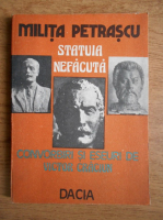 Milita Petrascu - Statuia nefacuta. Convorbiri si eseuri de Victor Craciun