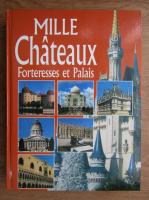 Mille chateaux, forteresses et palais