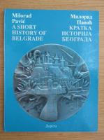Anticariat: Milorad Pavic - A short history of Belgrade (editie bilingva)