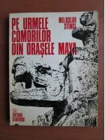 comperta: Miloslav Stingl - Pe urmele comorilor din orasele Maya