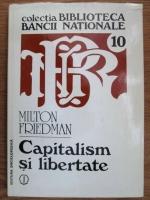 Milton Friedman - Capitalism si libertate