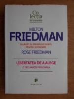 Milton Friedman - Libertatea de a alege. O declaratie personala