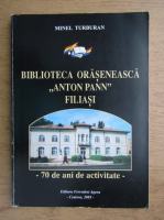 Minel Turburan - Biblioteca oraseneasca Anton Pann Filiasi