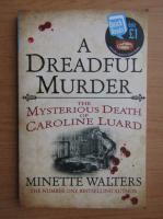 Anticariat: Minette Walters - A dreadful murder