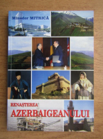 Anticariat: Minodor Mitrica - Renasterea Azerbaigeanului