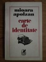 Anticariat: Mioara Apolzan - Carte de identitate