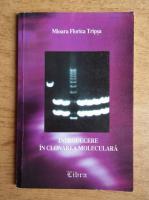 Anticariat: Mioara Florica Tripsa - Introducere in clonarea moleculara