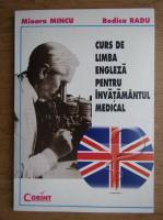 Anticariat: Mioara Mincu, Rodica Radu - Curs de limba engleza pentru invatamantul medical