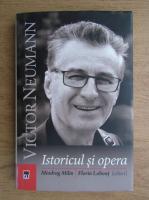 Anticariat: Miodrag Milin - Victor Neumann, istoricul si opera