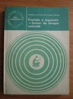 Mircea Alexan - Fructele si legumele, factori de terapie naturala