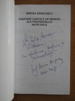 Mircea Angelescu - Rasfoind caietele de memorii ale profesorului Matei Bals (cu autograful autorului)