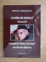 Anticariat: Mircea Angelescu - Scrieri de demult. Turism in
