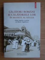 Mircea Anghelescu - Calatori romani si calatoriile lor in secolul al XIX-lea