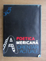 Mircea Borcila - Poetica Americana orientari actuale