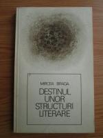 Mircea Braga - Destinul unor structuri literare