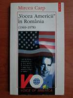 Anticariat: Mircea Carp - Vocea Americii in romania
