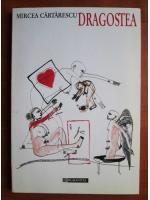 Anticariat: Mircea Cartarescu - Dragostea